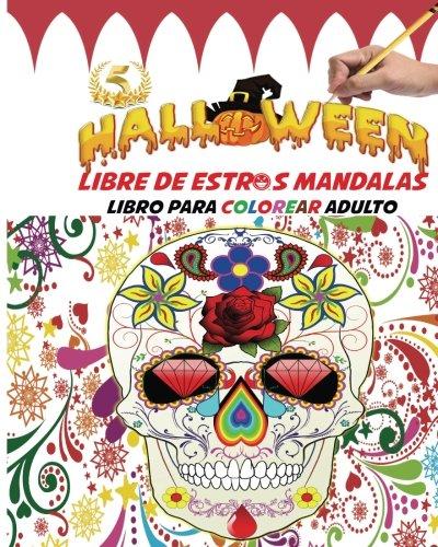 Halloween libre de estrés Mandalas Libro para colorear adulto: Divertirse Colorear Diseños Góticos - Halloween Fantasía Criaturas y Escenas de miedo ... regalo ideal para Halloween (Spanish Edition) ()