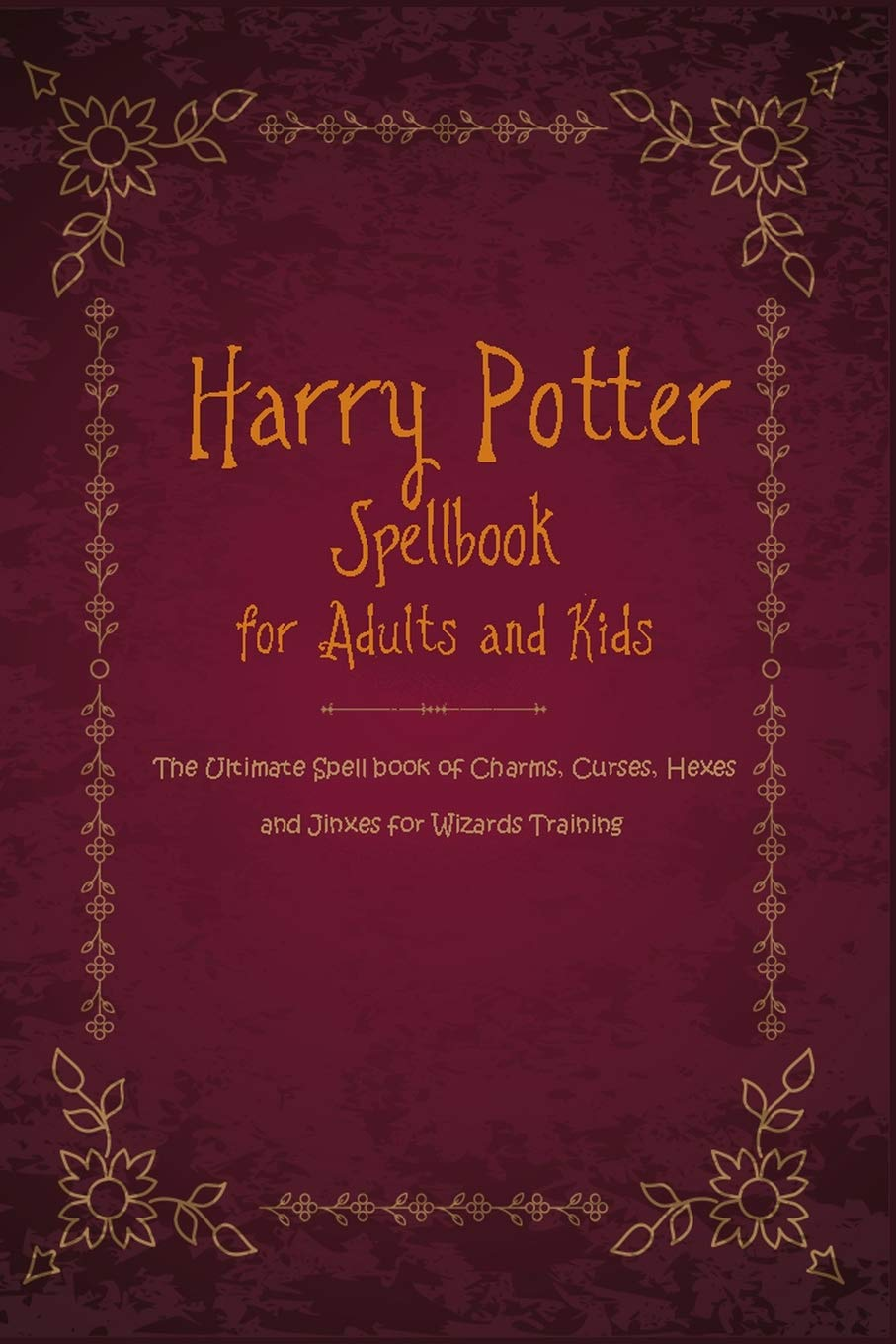 Harry Potter SpellBook for adults and Kids: The Ultimate