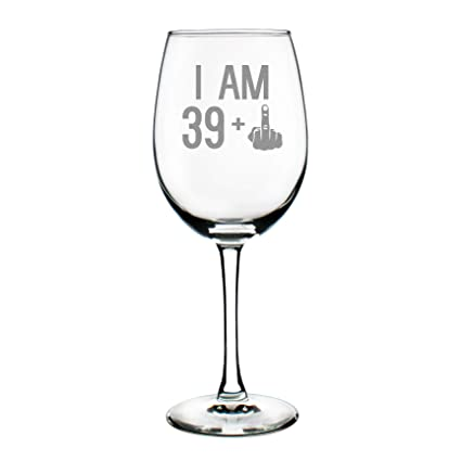 39 + One Middle Finger | 40th Birthday Wine Glass for Women & Men | Cute  Funny Wine Gift Idea | Unique Personalized Bday Glasses for Best Friend