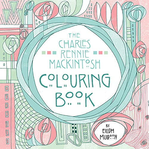 - The Charles Rennie Mackintosh Colouring Book