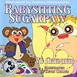 Babysitting SugarPaw | VS Grenier