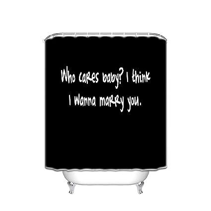 who cares baby I think I wanna marry you,Quote Romantic Idea, Fabric  Bathroom Decor