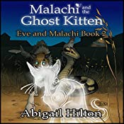 Malachi and the Ghost Kitten: Eve and Malachi, Book 2 | Abigail Hilton