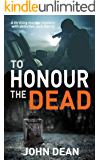 TO HONOUR THE DEAD: a thrilling murder mystery with detective Jack Harris (Detective Chief Inspector Jack Harris Book 4)