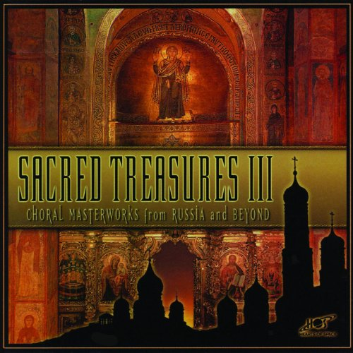 (Sacred Treasures III: Choral Masterworks from Russia and Beyond)