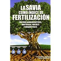La savia como índice de fertilización: Cultivos agroenergéticos, hortícolas, frutales y ornamentales