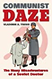 Communist Daze: The Many Misadventures of a Soviet