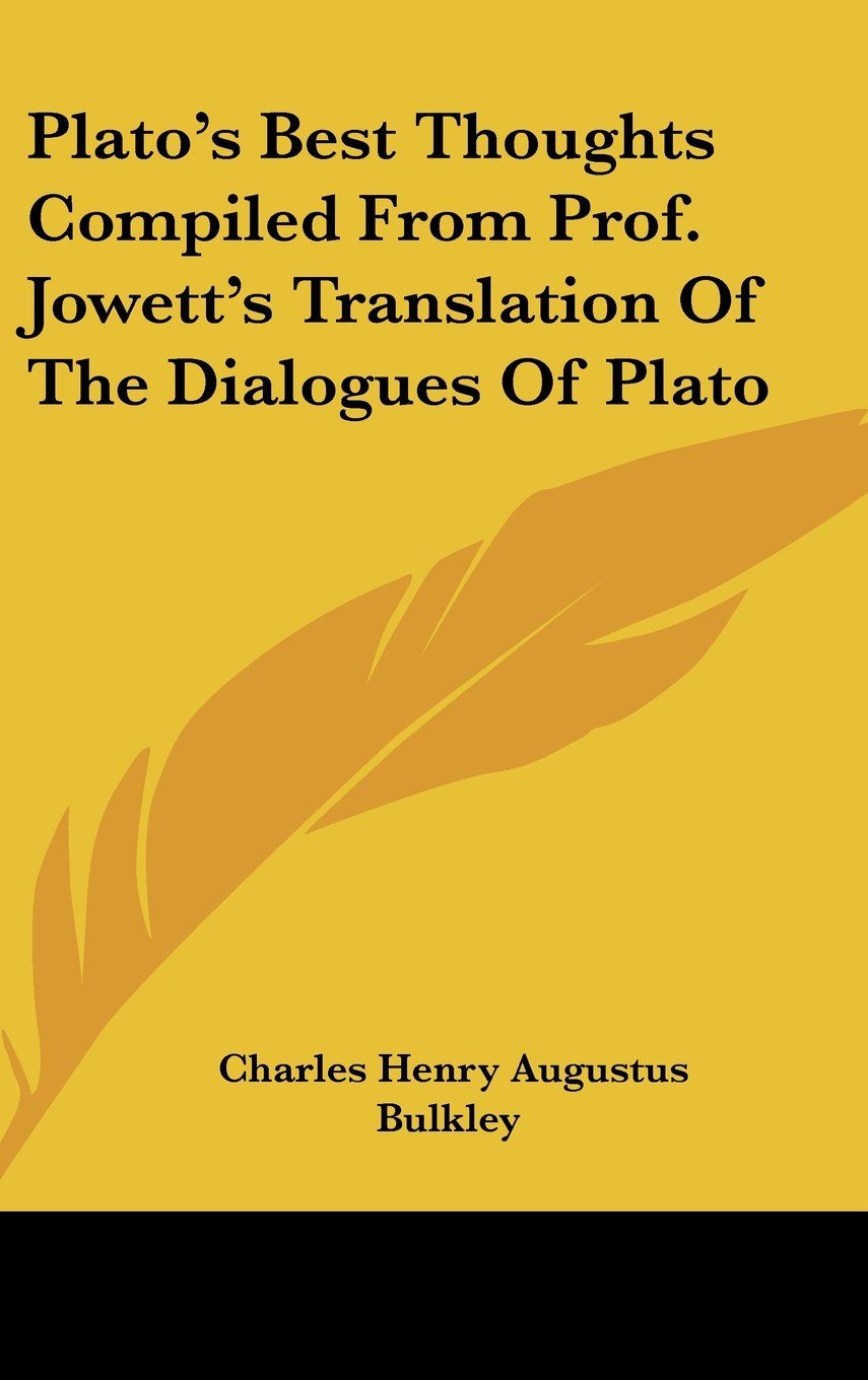 Download Plato's Best Thoughts Compiled From Prof. Jowett's Translation Of The Dialogues Of Plato PDF