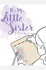 It's Me, Little Sister Hardcover