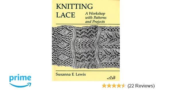 Knitting Lace Lewis Susanna Lewis 9780942018318 Amazon Books