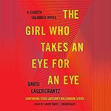 The Girl Who Takes an Eye for an Eye: A Lisbeth Salander Novel, Continuing Stieg Larsson's Millennium Series, Book 5 Audiobook