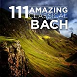 111 Amazing Classical: Bach