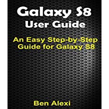 SAMSUNG GALAXY S8: Updated and Easy-To-Follow Guidebook for the Samsung Lovers