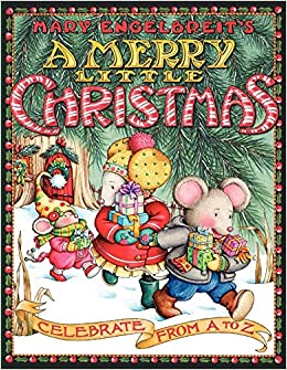 A Merry Little Christmas: Celebrate from A to Z: Mary Engelbreit ...