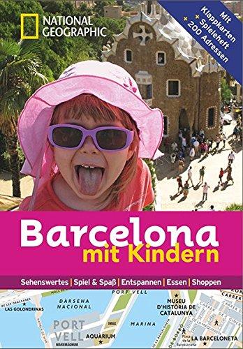 National Geographic Familien-Reiseführer Barcelona mit Kindern (National Geographic Explorer)