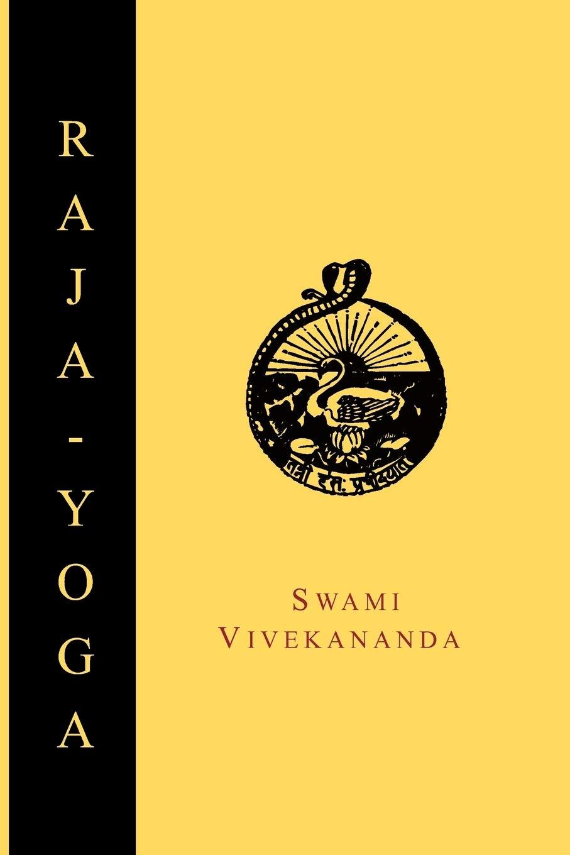Raja-Yoga; Or, Conquering the Internal Nature: Amazon.es ...