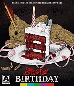 Bloody Birthday [Blu-ray] by Arrow Video
