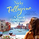 A Year at Hotel Gondola Audiobook by Nicky Pellegrino Narrated by Jane McDowell