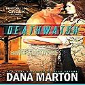 Deathwatch: Broslin Creek: Broslin Creek, Book 1 Audiobook by Dana Marton Narrated by Talmadge Ragan
