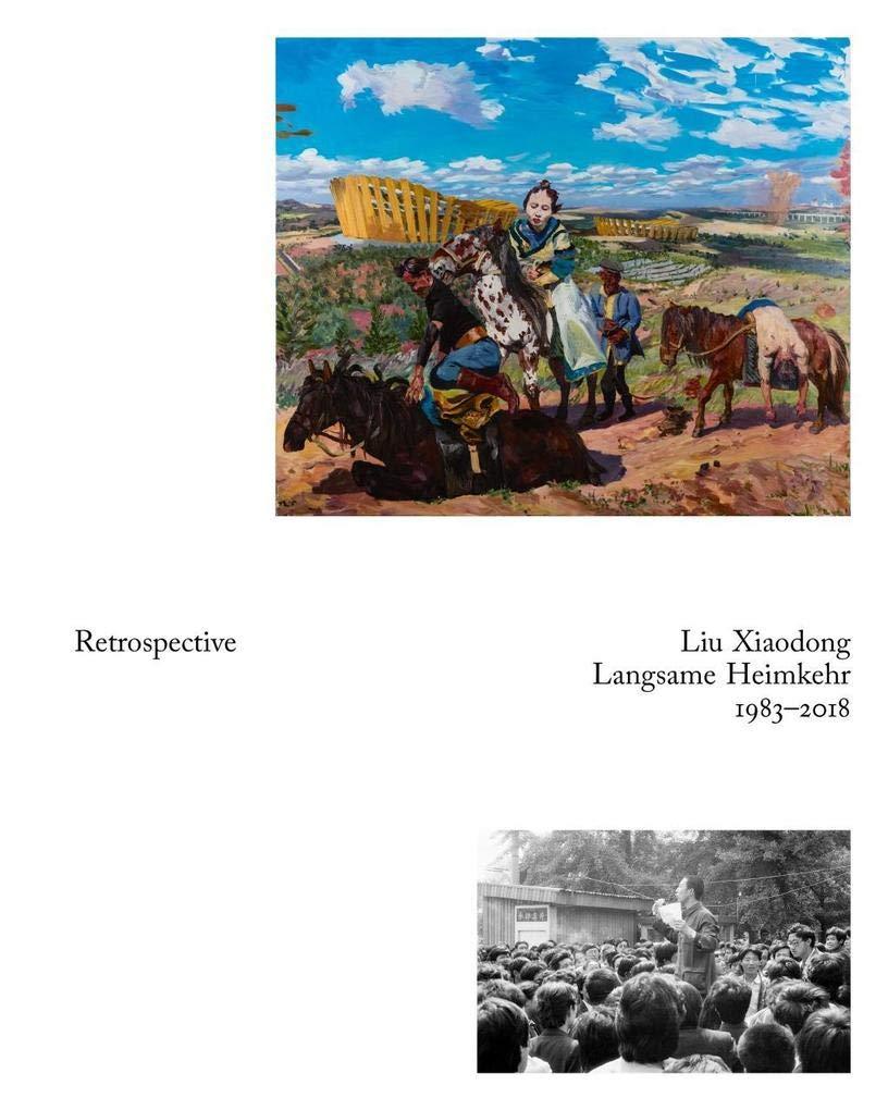 Liu Xiaodong: Slow Homecoming. 1983 - 2018 Retrospective