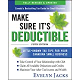 Make Sure It's Deductible: Little-Known Tax Tips for Your Canadian Small Business, Fifth Edition