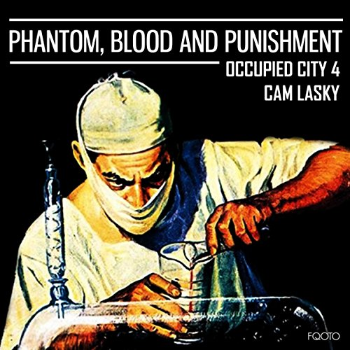 Phantom, Blood & Punishment: Occupied City, Vol. 4 (Phantom Cams)