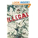 Illegal: Life And Death In Arizona's Immigration War Zone