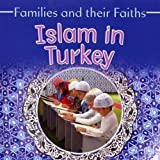 Islam in Turkey (Families & Their Faiths)