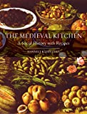 The Medieval Kitchen: A Social History with Recipes