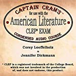 Captain Cram's Condensed Audio Course for Use with the American Literature CLEP Exam | Corey Loeffelholz,Jennifer Dickmann