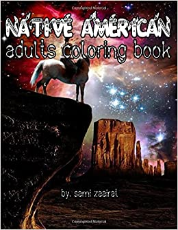Native American: Adults coloring book: sami zaairat: 9781520367293 ...