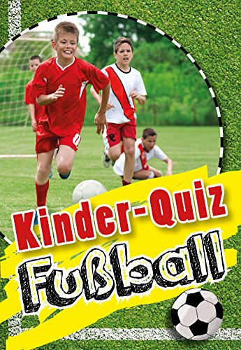 Kinder Quiz Fussball Fur Echte Fussballfans German Edition