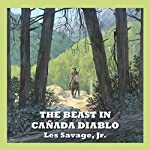 The Beast in Cañada Diablo | Les Savage Jr.
