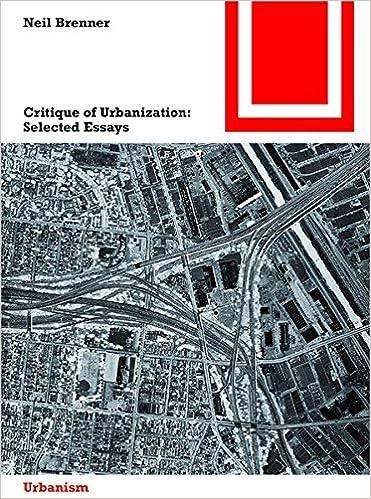 critique of urbanization selected essays bauwelt fundamente critique of urbanization selected essays bauwelt fundamente neil brenner 9783035610116 com books