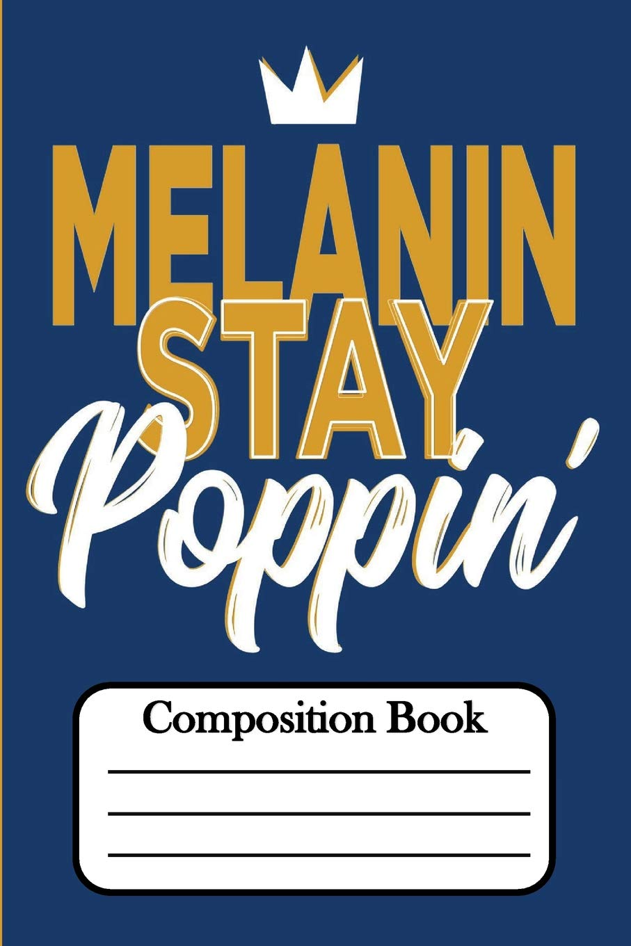 Download Melanin Stay Poppin':Composition Book PDF
