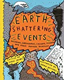 Earth Shattering Events: Volcanoes, earthquakes, cyclones, tsunamis and other natural disasters
