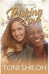 Risking Love (The Maple Run Series) Paperback