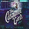 The Casquette Girls: A Novel: The Casquette Girls, Book 1 Audiobook by Alys Arden Narrated by Kate Rudd