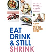 Eat, Drink and Still Shrink