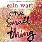 One Small Thing   Erin Watt