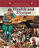 Health and Disease (Changing Times: The Renaissance Era)