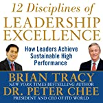 12 Disciplines of Leadership Excellence: How Leaders Achieve Sustainable High Performance | Brian Tracy,Peter Chee