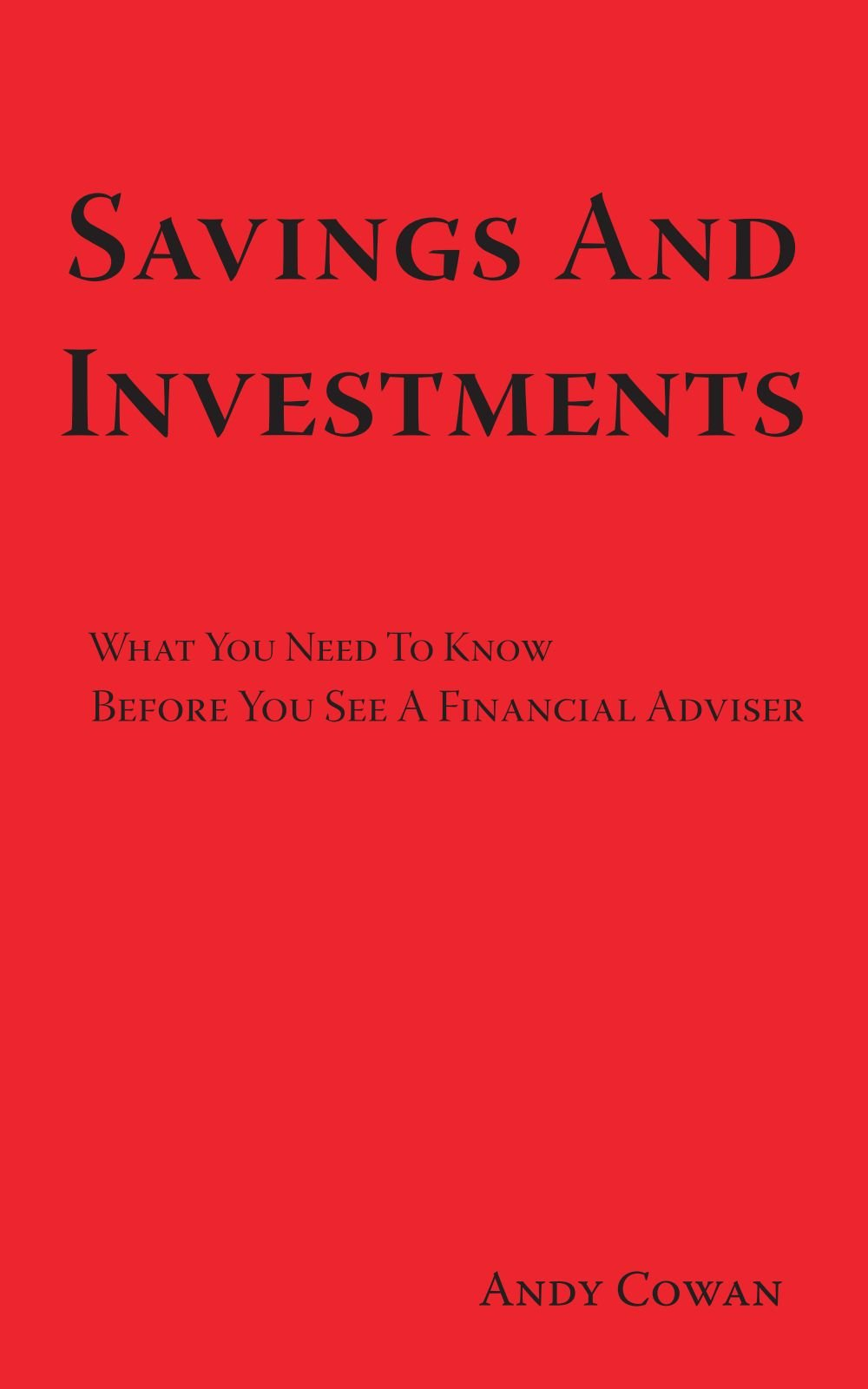 Savings and Investments: What You Need to Know Before You See a Financial Adviser pdf epub
