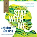 Stay with Me Audiobook by Ayobami Adebayo Narrated by Adjoa Andoh
