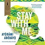Stay with Me | Ayobami Adebayo
