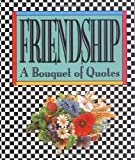 img - for Friendship: A Bouquet of Quotes (Running Press Miniature Editions) by Mini Books Doubleday (1989-06-02) book / textbook / text book