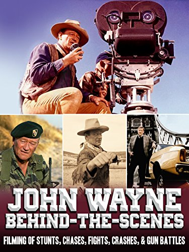 John Wayne Behind-the-Scenes - Filming Of Stunts, Chases, Fights, Crashes, & Gun Battles ()