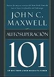 Autosuperación 101: Lo que todo líder necesita saber (101 (Thomas Nelson))