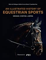 An Illustrated History Of Equestrian Sports: