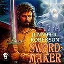 Sword-Maker: Tiger and Del, Book 3 Hörbuch von Jennifer Roberson Gesprochen von: Stephen Bel Davies
